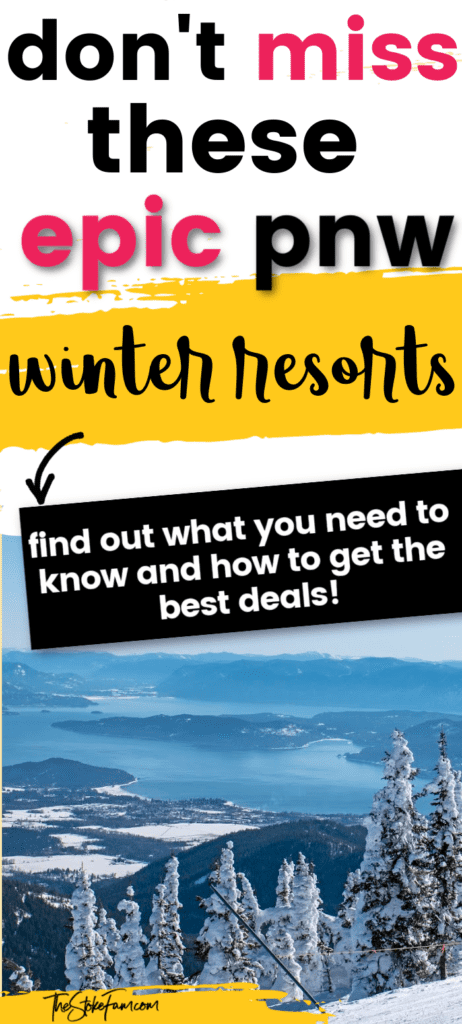 pinterest image of ski resort with lake, trees and snow with the words don't miss these epic pnw winter resorts